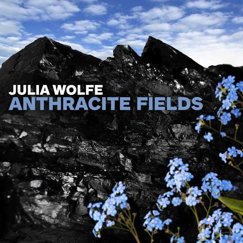 Brian Giebler, Tenor – Julia Wolfe: Anthracite Fields – Cantaloupe Music, 2015