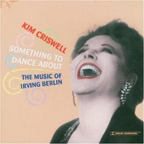 Kim Criswell – Something To Dance About: The Music Of Irving Berlin